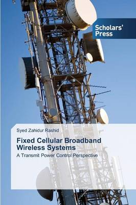 Fixed Cellular Broadband Wireless Systems (Paperback)