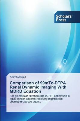 Comparison of 99mtc-Dtpa Renal Dynamic Imaging with Mdrd Equation (Paperback)