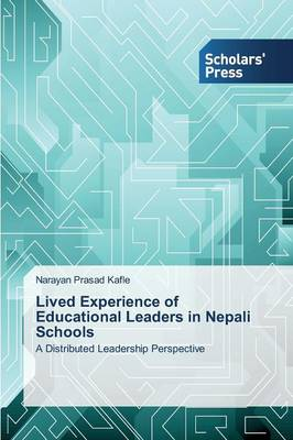 Lived Experience of Educational Leaders in Nepali Schools (Paperback)