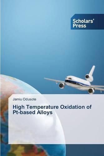 High Temperature Oxidation of PT-Based Alloys (Paperback)