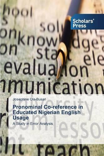 Pronominal Co-Reference in Educated Nigerian English Usage (Paperback)