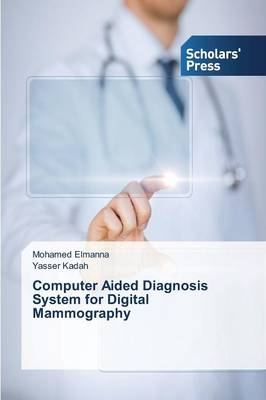 Computer Aided Diagnosis System for Digital Mammography (Paperback)
