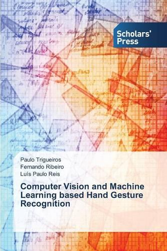 Computer Vision and Machine Learning Based Hand Gesture Recognition (Paperback)