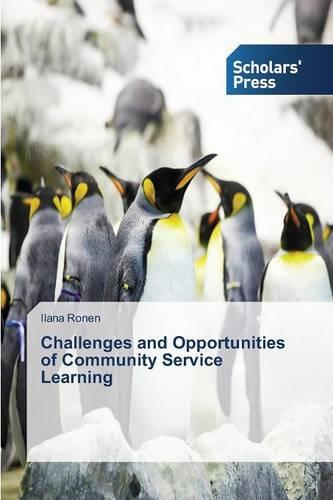 Challenges and Opportunities of Community Service Learning (Paperback)