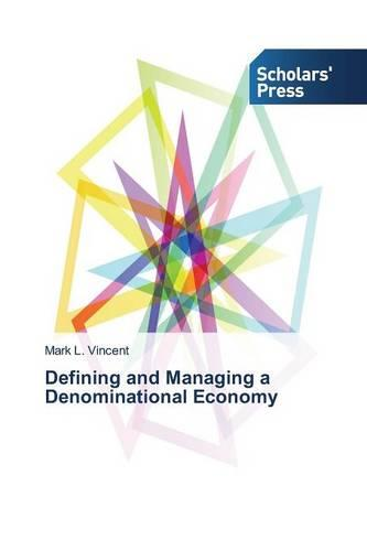 Defining and Managing a Denominational Economy (Paperback)