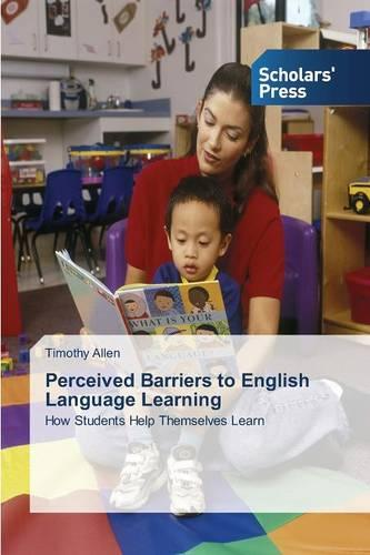 Perceived Barriers to English Language Learning (Paperback)