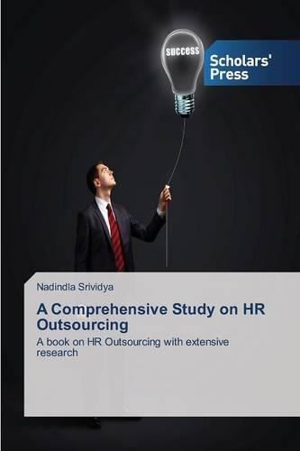A Comprehensive Study on HR Outsourcing (Paperback)