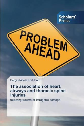 The Association of Heart, Airways and Thoracic Spine Injuries (Paperback)