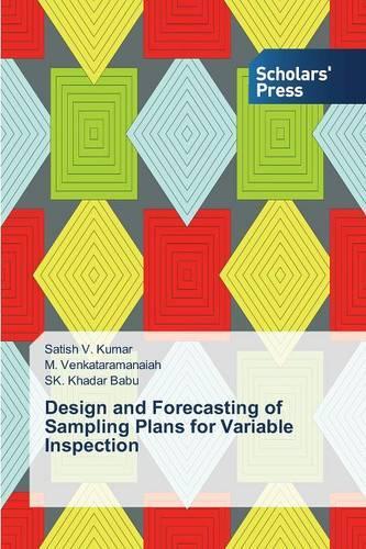 Design and Forecasting of Sampling Plans for Variable Inspection (Paperback)