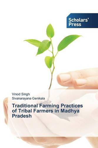 Traditional Farming Practices of Tribal Farmers in Madhya Pradesh (Paperback)