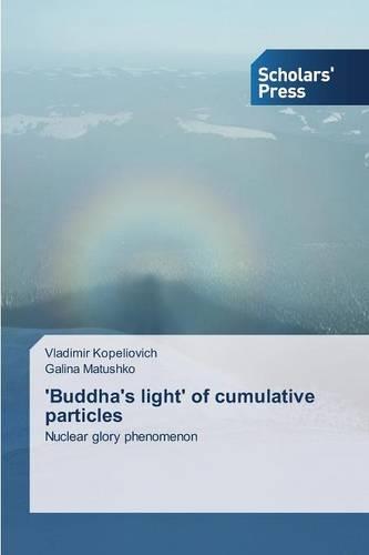 'Buddha's Light' of Cumulative Particles (Paperback)