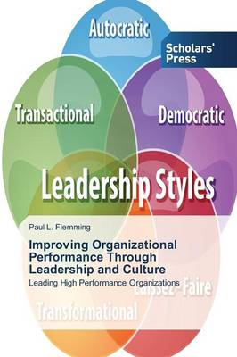 Improving Organizational Performance Through Leadership and Culture (Paperback)