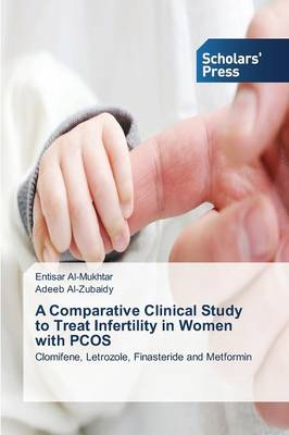 A Comparative Clinical Study to Treat Infertility in Women with Pcos (Paperback)