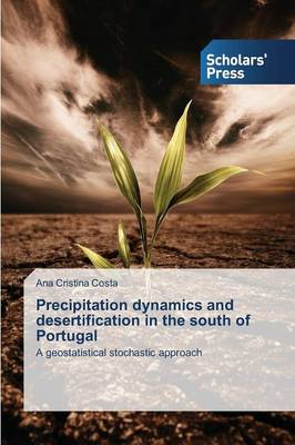 Precipitation Dynamics and Desertification in the South of Portugal (Paperback)