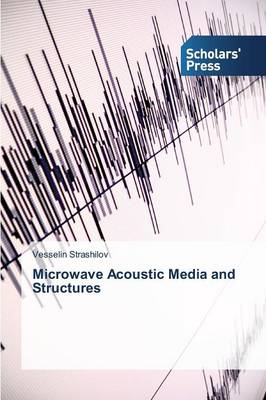 Microwave Acoustic Media and Structures (Paperback)