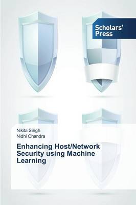 Enhancing Host/Network Security Using Machine Learning (Paperback)