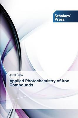 Applied Photochemistry of Iron Compounds (Paperback)