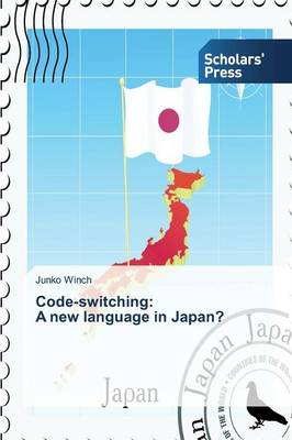 Code-Switching: A New Language in Japan? (Paperback)