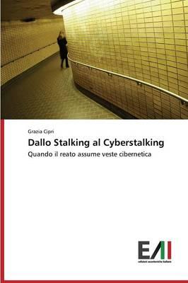 Dallo Stalking Al Cyberstalking (Paperback)