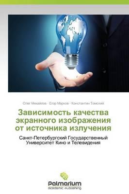 Zavisimost' Kachestva Ekrannogo Izobrazheniya OT Istochnika Izlucheniya (Paperback)
