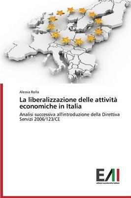 La Liberalizzazione Delle Attivita Economiche in Italia (Paperback)