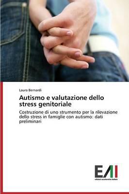 Autismo E Valutazione Dello Stress Genitoriale (Paperback)