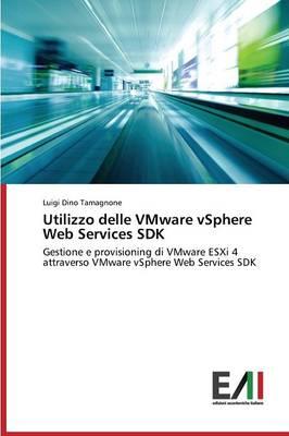 Utilizzo Delle Vmware Vsphere Web Services SDK (Paperback)
