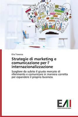 Strategie Di Marketing E Comunicazione Per L' Internazionalizzazione (Paperback)