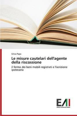 Le Misure Cautelari Dell'agente Della Riscossione (Paperback)
