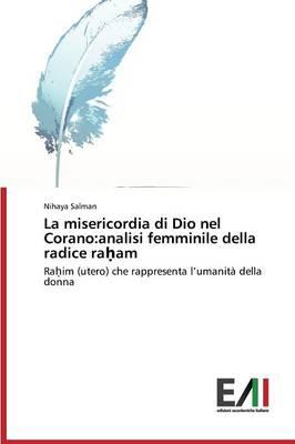 La Misericordia Di Dio Nel Corano: Analisi Femminile Della Radice Ra Am (Paperback)