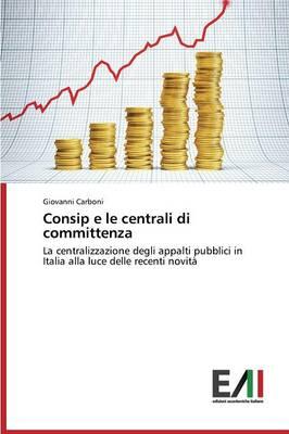 Consip E Le Centrali Di Committenza (Paperback)