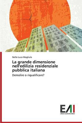 La Grande Dimensione Nell'edilizia Residenziale Pubblica Italiana (Paperback)