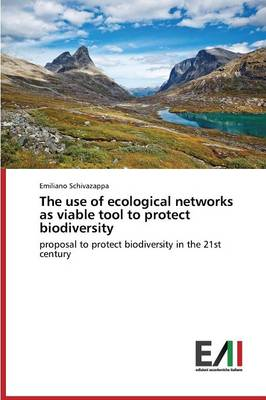 The Use of Ecological Networks as Viable Tool to Protect Biodiversity (Paperback)