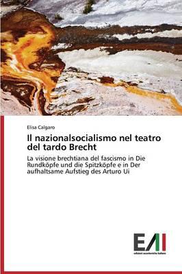 Il Nazionalsocialismo Nel Teatro del Tardo Brecht (Paperback)