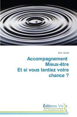 Accompagnement Mieux-�tre Et Si Vous Tentiez Votre Chance ? - Omn.Vie (Paperback)
