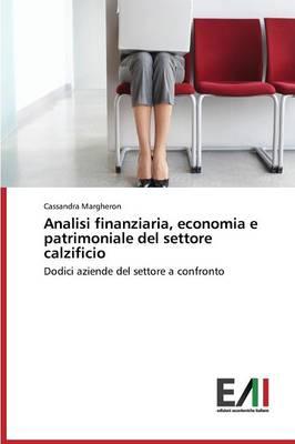 Analisi Finanziaria, Economia E Patrimoniale del Settore Calzificio (Paperback)