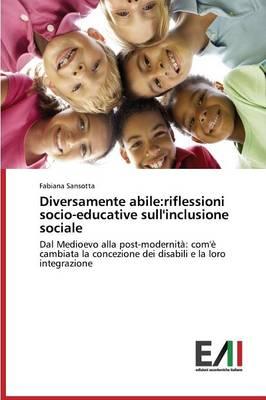 Diversamente Abile: Riflessioni Socio-Educative Sull'inclusione Sociale (Paperback)