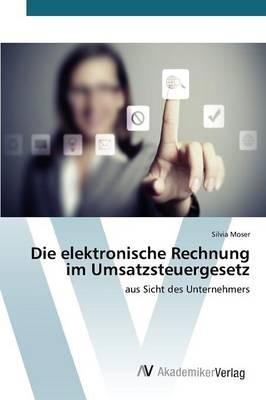 Die Elektronische Rechnung Im Umsatzsteuergesetz (Paperback)