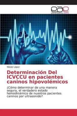 Determinacion del Icvccu En Pacientes Caninos Hipovolemicos (Paperback)