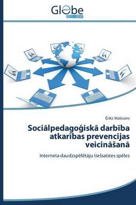 Soci Lpedago Isk Darb Ba Atkar Bas Prevencijas Veicin an (Paperback)