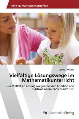 Vielfaltige Losungswege Im Mathematikunterricht (Paperback)
