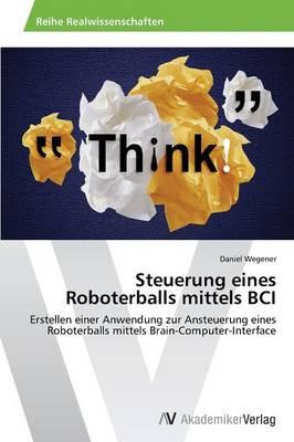 Steuerung Eines Roboterballs Mittels Bci (Paperback)