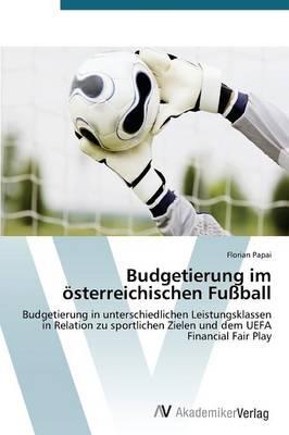 Budgetierung Im Osterreichischen Fussball (Paperback)