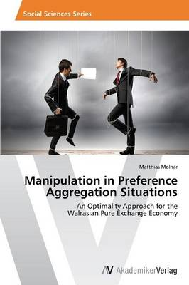 Manipulation in Preference Aggregation Situations (Paperback)
