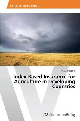 Index-Based Insurance for Agriculture in Developing Countries (Paperback)