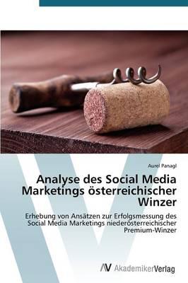 Analyse Des Social Media Marketings Osterreichischer Winzer (Paperback)