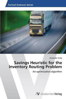 Savings Heuristic for the Inventory Routing Problem (Paperback)
