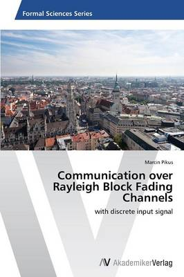 Communication Over Rayleigh Block Fading Channels (Paperback)