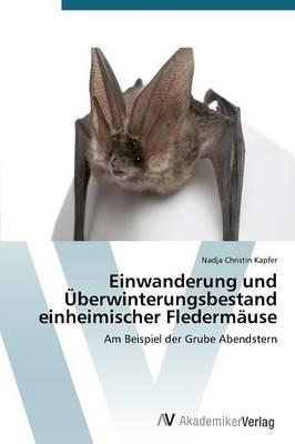 Einwanderung Und Uberwinterungsbestand Einheimischer Fledermause (Paperback)