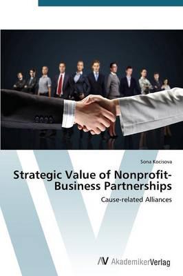 Strategic Value of Nonprofit-Business Partnerships (Paperback)